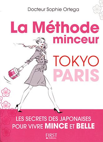 FIRST EDITION : Méthode  Minceur Tokyo-Paris ( Sophie Ortega)