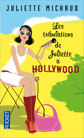 BOOK COVER- Les tribulations de juliette à Hollywood ( Juliette Michaud )